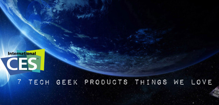 7 Tech Geek Products We Love From CES 2015.